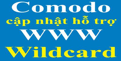 Comodo cập nhật hỗ trợ WWW và Wildcard