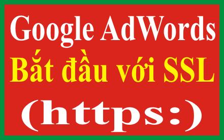 Google AdWords Bắt đầu với SSL https